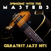 Swinging With the Masters Greatest Jazz Hits
