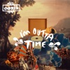 I'm Outta Time - EP