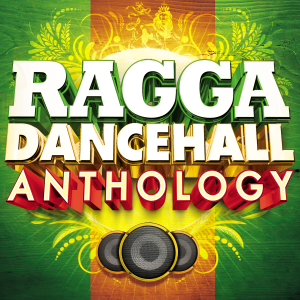 Various Artists - Ragga Dancehall Anthology