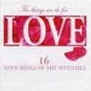 The Things We Do for Love - 16 Love Songs of the Seventies (Re-Recorded Versions)
