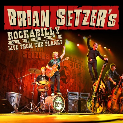 Rockabilly Riot! Live from the Planet - Brian Setzer