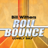 Download Lovely Day (Remastered) - Bill Withers Mp3 free