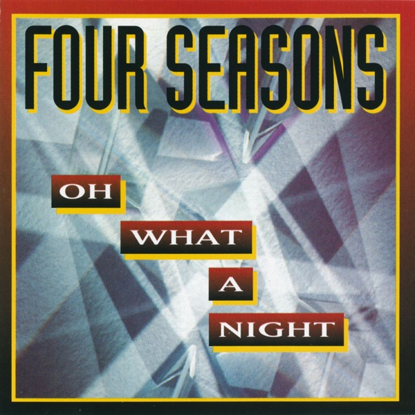 The Four Seasons - December 1963 (Oh What A Night)