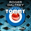 Roger Daltrey Performs The Who's Tommy (Live 12 July 2011 Bristol, UK), Roger Daltrey