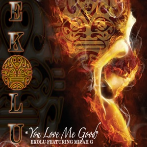 Ekolu - You Love Me Good