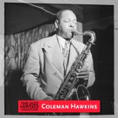 Jazz Heritage: Coleman Hawkins