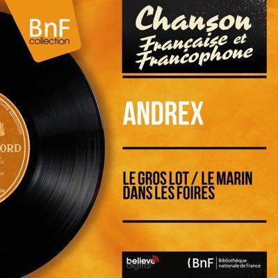 Le gros lot / Le marin dans les foires (feat. J. H. Rys et son orchestre) [Mono Version] - Single - Andrex