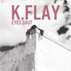 Eyes Shut - EP, K.Flay