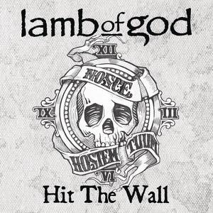 Lamb of God - Hit the Wall