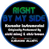 Right By My Side Originally Performed By Nicki Minaj & Chris Brown [Instrumental Version] Karaoke All Hits - Karaoke All Hits