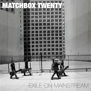 Matchbox Twenty - Exile On Mainstream (Deluxe Version)