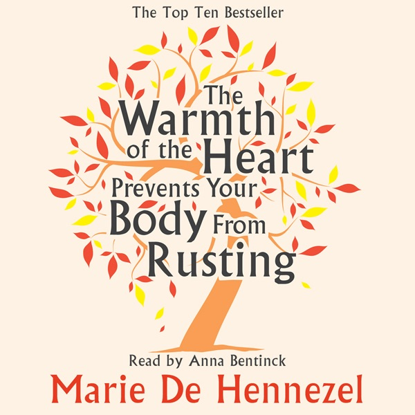 the warmth of the heart prevents your body from rusting de hennezel marie