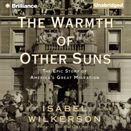 The Warmth of Other Suns: The Epic Story of America's Great Migration (Unabridged) audiobook
