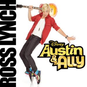 Ross Lynch - Austin & Ally (Original Soundtrack)