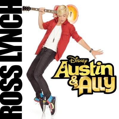 Austin & Ally (Original Soundtrack) - Ross Lynch