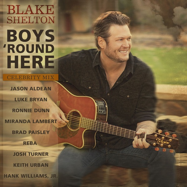Boys 'Round Here (Celebrity Mix) [feat. Jason Aldean, Luke Bryan, Ronnie Dunn, Miranda Lambert, Brad Paisley, Reba, Josh Turner, Keith Urban & Hank Williams, Jr.] - Single