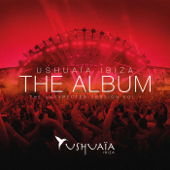 Ushuaia Ibiza the Album - The Unexpected Session, Vol. 1