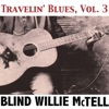 Travelin' Blues, Vol. 3, Blind Willie McTell
