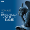 Victor Hugo - The Hunchback of Notre Dame (Dramatised)  artwork