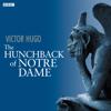 Victor Hugo - The Hunchback of Notre Dame (Dramatised)  artwork