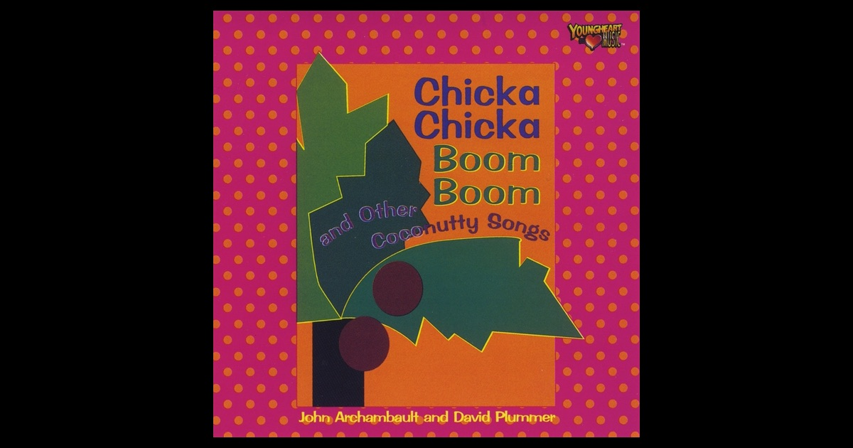 Chicka Chicka Boom Boom and Other Coconutty Songs by John ... - photo#9
