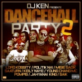 Dancehall Party 2 (feat. Lord Kossity, Politik Nai, Misie Sadik, Saaturn, Keily Naye, Young Chang MC, Pompis, Jahyanai King & Saik) - Single