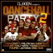 Dancehall Party 2 (feat. Lord Kossity, Politik Nai, Misie Sadik, Saaturn, Keily Naye, Young Chang MC, Pompis, Jahyanai King & Saik) - Single