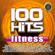 Various Artists - 100 Hits Fitness (Running, Cycling, Step, Aerobic, Plates, Yoga)