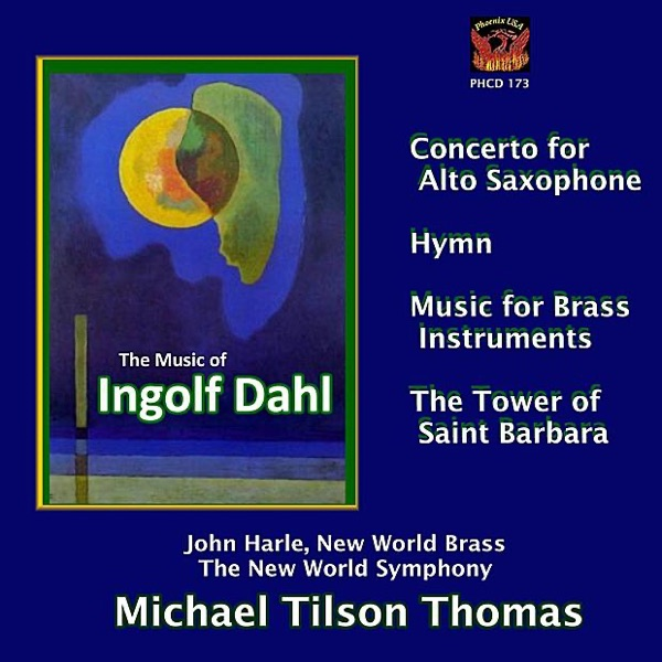 Dahl: Concerto for Alto Saxophone, Music for Brass Instruments, The Tower of Saint Barbara, et al.