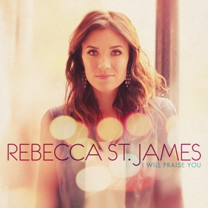 Rebecca St. James - You Make Everything Beautiful