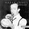 Life Goes to a Party, Harry James