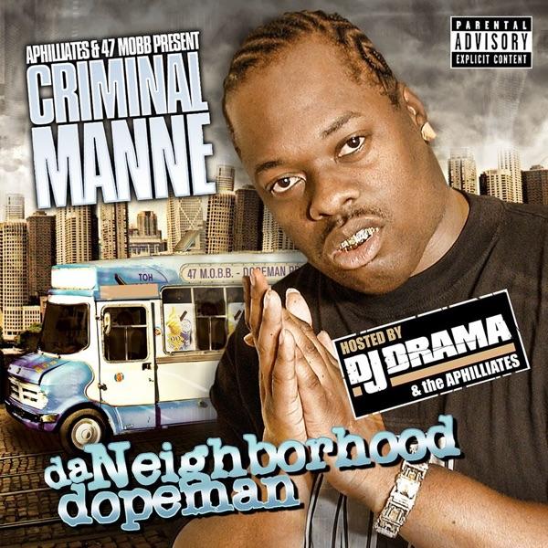 Da Neighborhood Dopeman Mixtape - Criminal Manne & DJ Drama