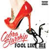 Fool Like Me (feat. Plastiscines) - Single, Cobra Starship