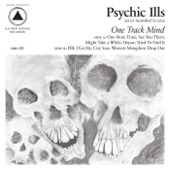 Psychic Ills - One More Time