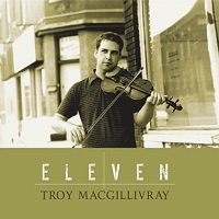 Eleven by Troy MacGillivray on Apple Music