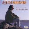The John Denver Collection, Vol. 4: Sunshine On My Shoulders, John Denver