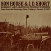 Blues from the Mississippi Delta, Son House & J.D. Short