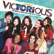 Victorious 2. 0 (More Music from the Hit TV Show) - Victoria Justice & Victorious Cast - Victoria Justice & Victorious Cast