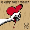 Bleed It Out The Bluegrass Tribute to Foo Fighters