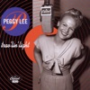 Oh! You Crazy Moon (Digitally Remastered 99)  - Peggy Lee