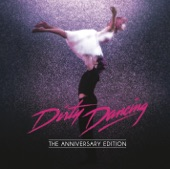 Dirty Dancing: The Anniversary Edition (Original Motion Picture Soundtrack) [Remastered], 1987