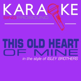 ‎This Old Heart of Mine (In the Style of Isley Brothers) [Karaoke with  Background Vocal] - Single by ProSound Karaoke Band