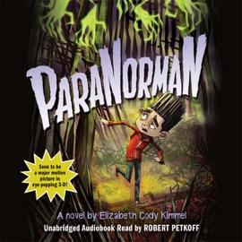 ParaNorman: A Novel (Unabridged) - Elizabeth Cody Kimmel mp3 listen download