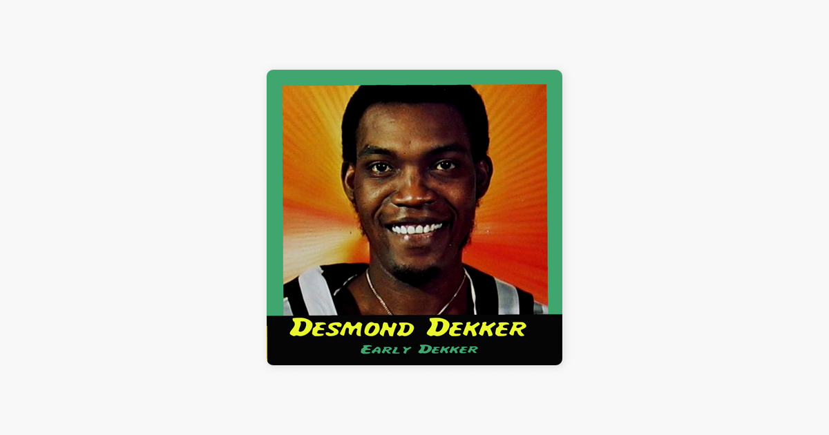 how to put music on iphone early dekker by desmond dekker on apple 1839