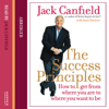 Jack Canfield - The Success Principles: How to get from where you are to where you want to be artwork