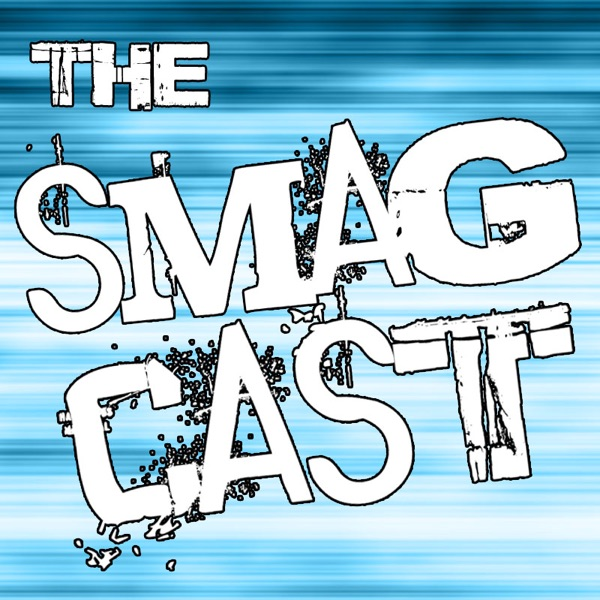 The SMAGcast