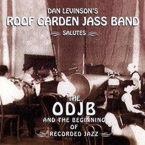 Dan Levinson's Roof Garden Jass Band - Oh By Jingo! (Introducing Everything Is Peaches Down In Georgia)