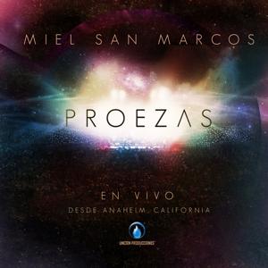 Miel San Marcos - Proezas (En Vivo)