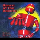 Steve Quelet - Dance of the Robots