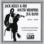Complete Recorded Works: Jack Kelly & His Memphis Jug Band